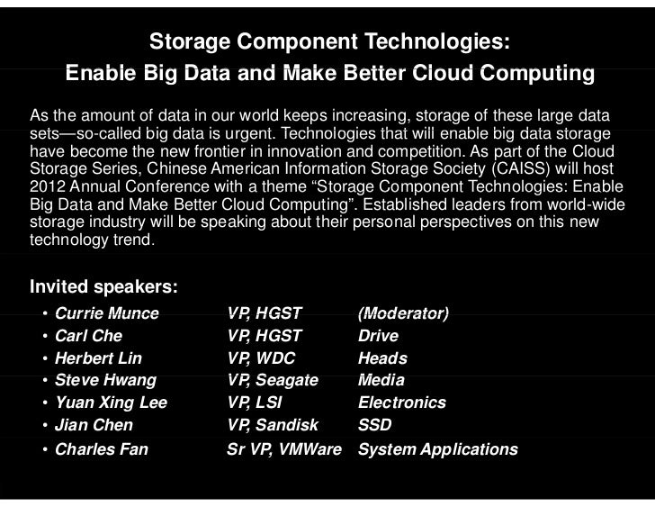 Storage Component Technologies:              Enable Big Data and Make Better Clo d Comp ting                              ...