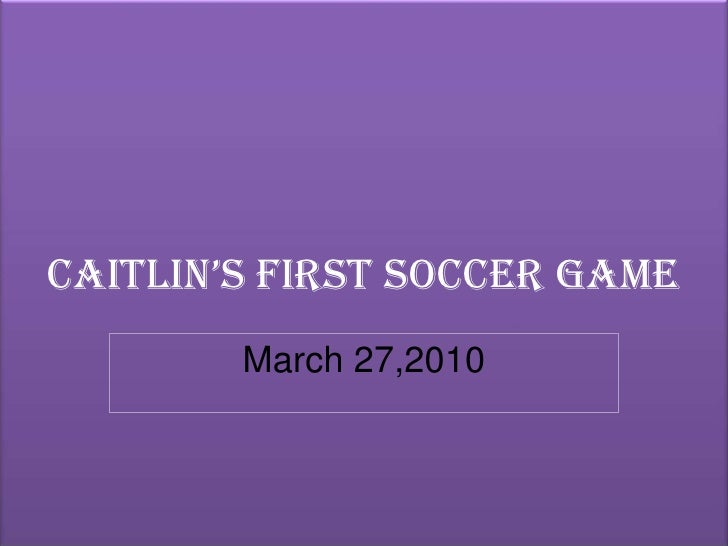 Caitlin'S First Soccer Game 2