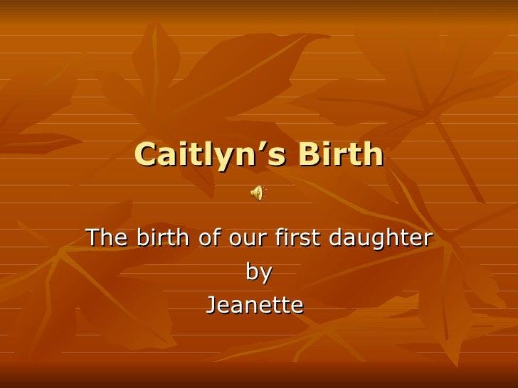 Caitlyn's Birth
