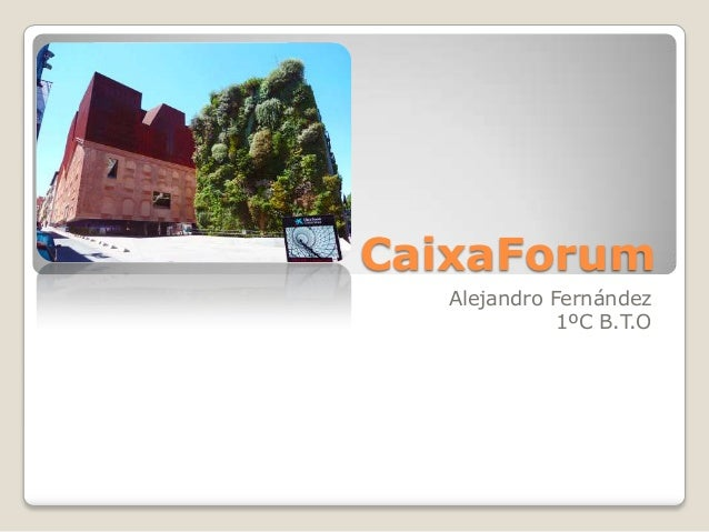CaixaForum Alejandro Fernández 1ºC B.T.O