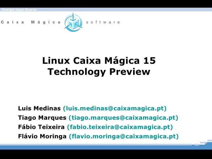 Caixa Mágica 15 Technology Preview