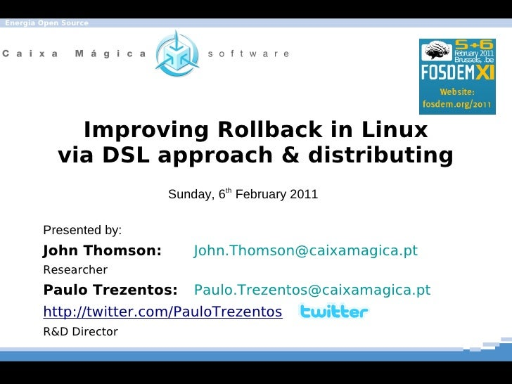 Energia Open Source             Improving Rollback in Linux           via DSL approach & distributing                     ...