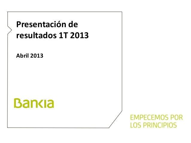 Presentación deresultados 1T 2013Abril 2013 1T 2013Abril 2013