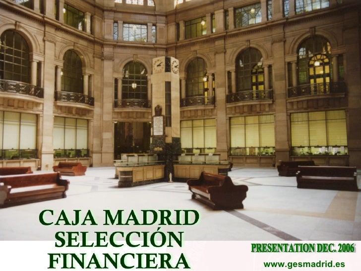 FONDOS CAJA MADRID SELECCIÓN FINANCIERA