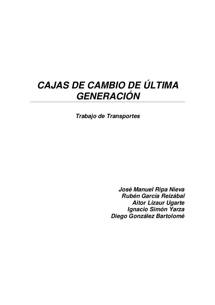 CAJAS DE CAMBIO DE ÚLTIMA       GENERACIÓN      Trabajo de Transportes                     José Manuel Ripa Nieva         ...