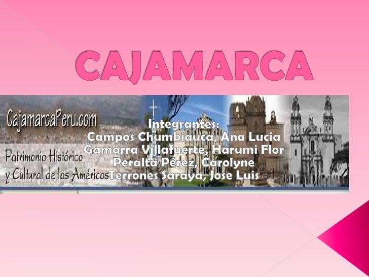 El departamento del Cajamarca se encuentra ubicado al norte del territorio peruano, en la    cadena occidental de los Ande...