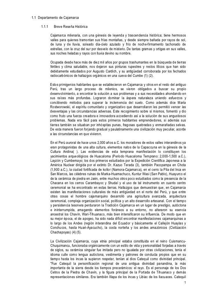 1.1 Departamento de Cajamarca     1.1.1     Breve Reseña Histórica             Cajamarca milenaria, con una génesis de ley...