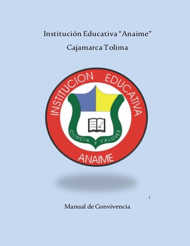"Institución Educativa ""Anaime""  Cajamarca Tolima  I  Manual de Convivencia"