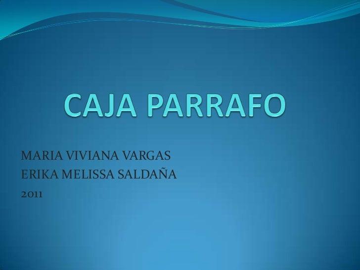 MARIA VIVIANA VARGASERIKA MELISSA SALDAÑA2011