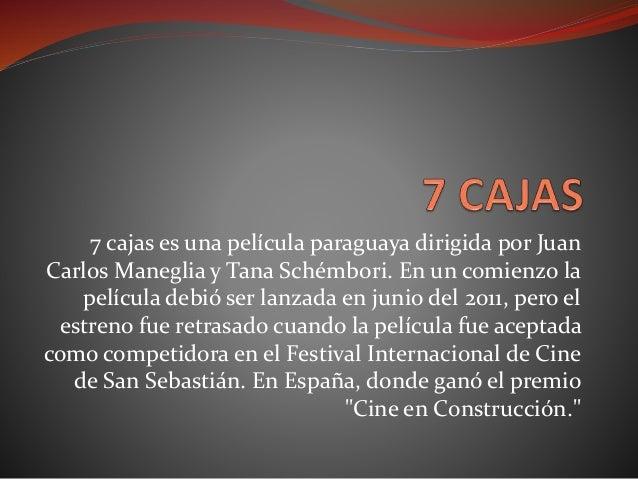 7 cajas es una película paraguaya dirigida por Juan Carlos Maneglia y Tana Schémbori. En un comienzo la película debió ser...