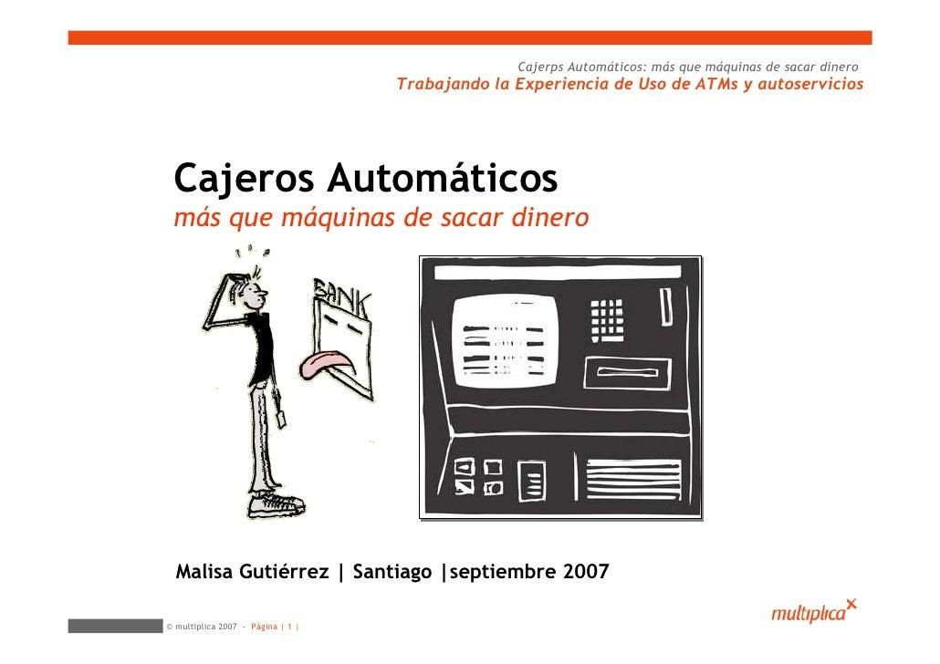 Cajerps Automáticos: más que máquinas de sacar dinero                                    Trabajando la Experiencia de Uso ...