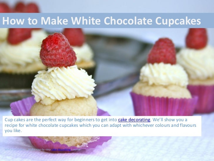 How to Make White Chocolate CupcakesCup cakes are the perfect way for beginners to get into cake decorating. We'll show yo...