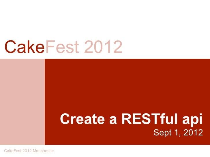 Cake fest 2012 create a restful api