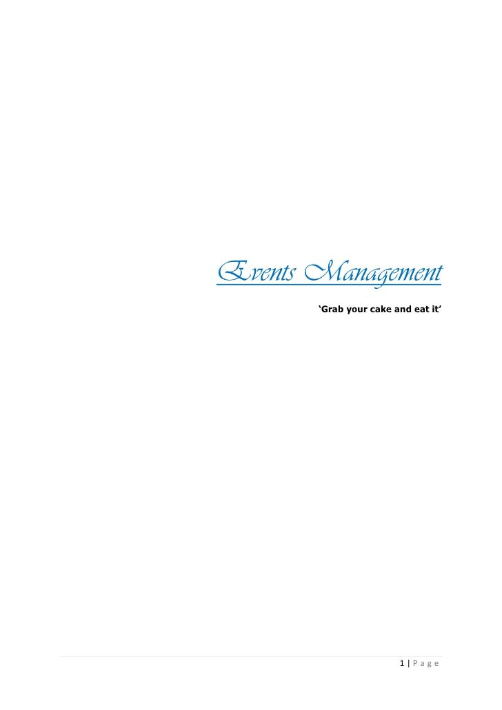 Events Management<br />'Grab your cake and eat it'<br />Contents<br />Event Brief............................................