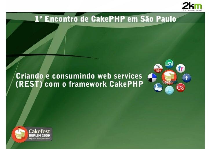 Criando e consumindo Web Services (REST) com o CakePHP