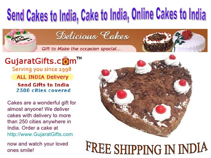 FREE SHIPPING IN INDIA Cakes are a wonderful gift for almost anyone! We deliver cakes with delivery to more than 250 citie...