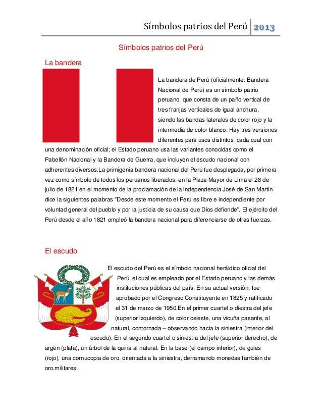Símbolos patrios del Perú 2013 Símbolos patrios del Perú La bandera La bandera de Perú (oficialmente: Bandera Nacional de ...