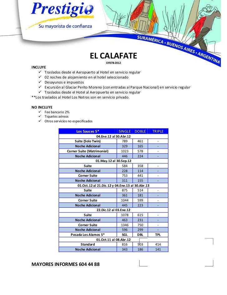 EL CALAFATE                                              OF078-2012INCLUYE    Traslados desde el Aeropuerto al Hotel en s...