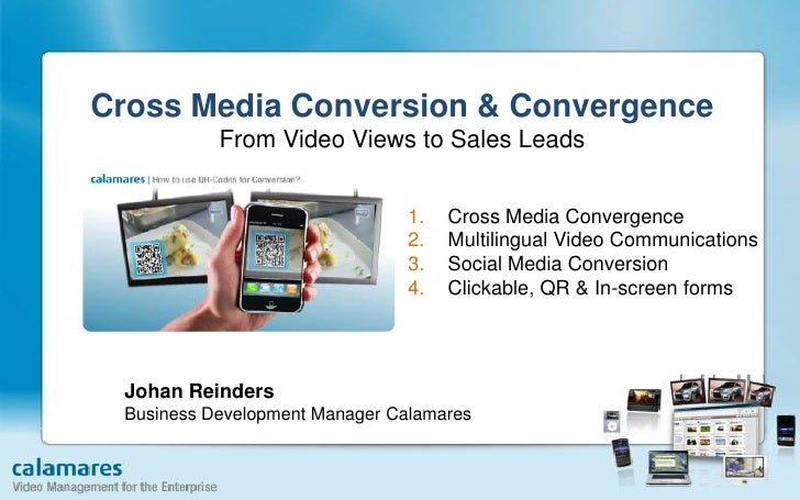 Cross Media Conversion & ConvergenceFrom Video Views to Sales Leads<br />Cross Media Convergence<br />Multilingual Video C...