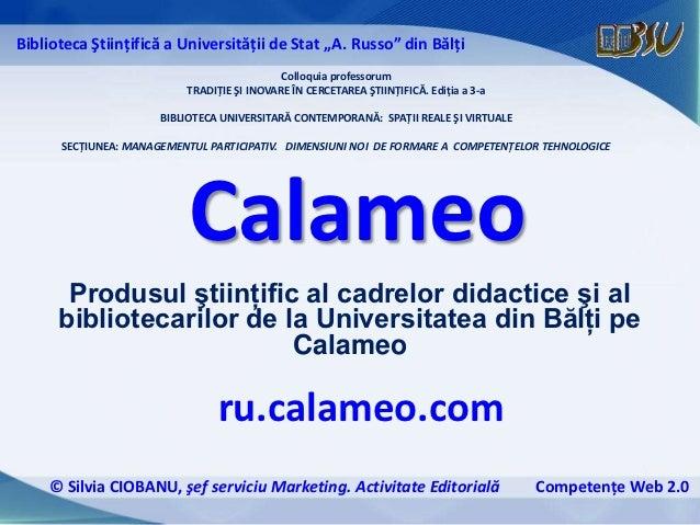 Calameo Produsul ştiinţific al cadrelor didactice şi al bibliotecarilor de la Universitatea din Bălţi pe Calameo © Silvia ...