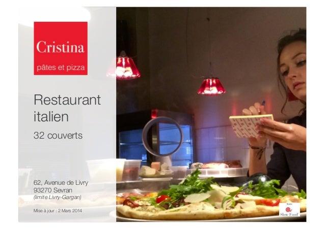 """Restaurant italien 32 couverts 62, Avenue de Livry"""" 93270 Sevran"""" (limite Livry-Gargan) Mise à jour : 2 Mars 2014"""