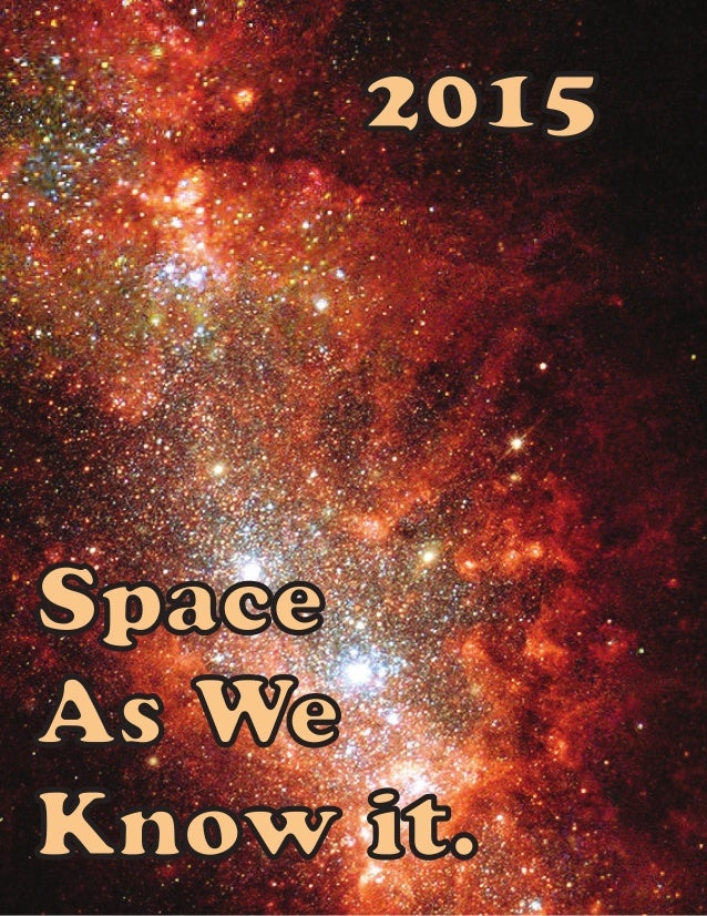 2015 Space As We Know it.