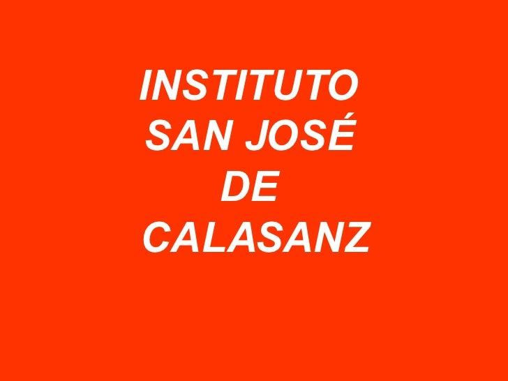 INSTITUTO  SAN JOSÉ  DE  CALASANZ