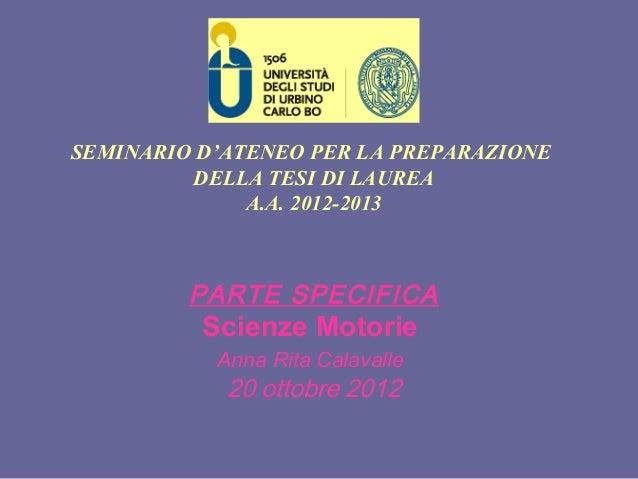 SEMINARIO D'ATENEO PER LA PREPARAZIONE         DELLA TESI DI LAUREA              A.A. 2012-2013         PARTE SPECIFICA   ...