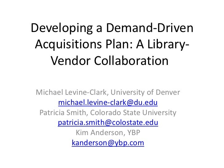 Developing a Demand-Driven Acquisitions Plan: A Library-Vendor Collaboration
