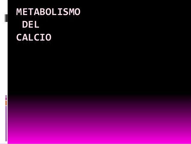 METABOLISMO DELCALCIO