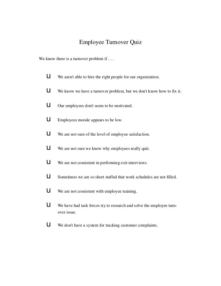 Employee Turnover QuizWe know there is a turnover problem if . . .    u      We arent able to hire the right people for ou...