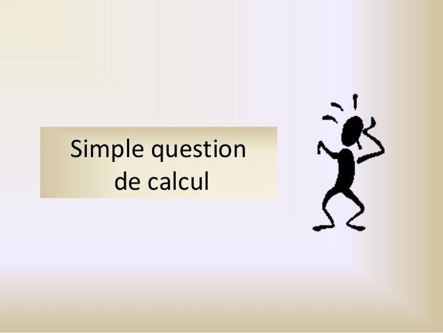 Simple questionde calcul