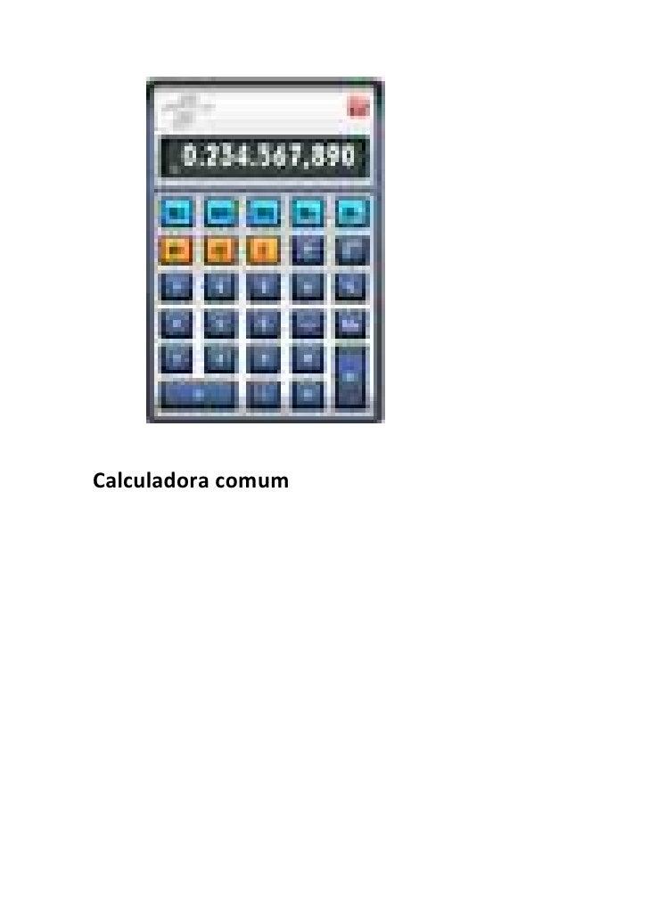 Calculadora comum<br />Calculadora hp<br />