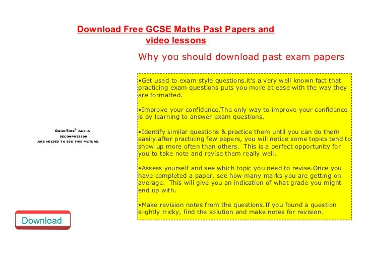 Download Free GCSE Maths Past Papers and video lessons <ul><li>Why you should download past exam papers </li></ul><ul><li>...