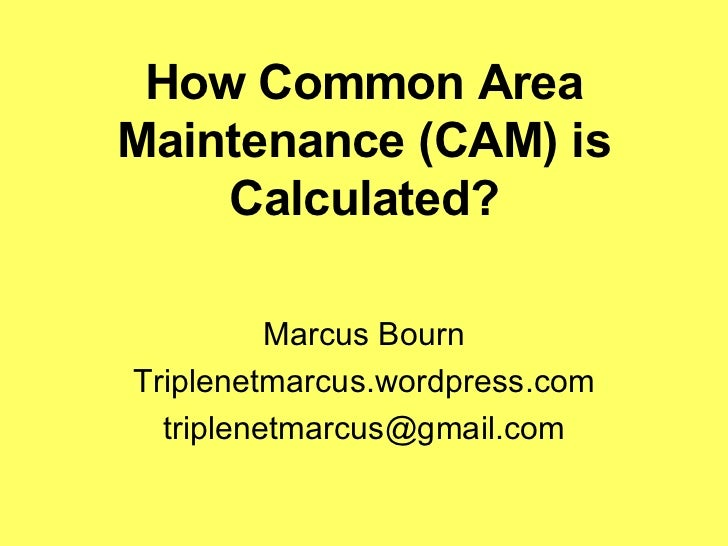 Calculating  Common  Area  Maintenance ( C A M)
