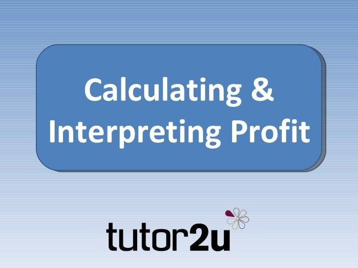 Calculating and Interpreting Profit