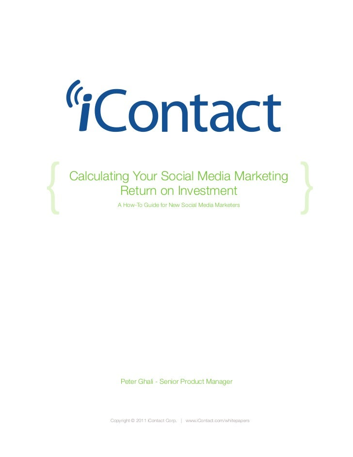 {   Calculating Your Social Media Marketing              Return on Investment              A How-To Guide for New Social M...