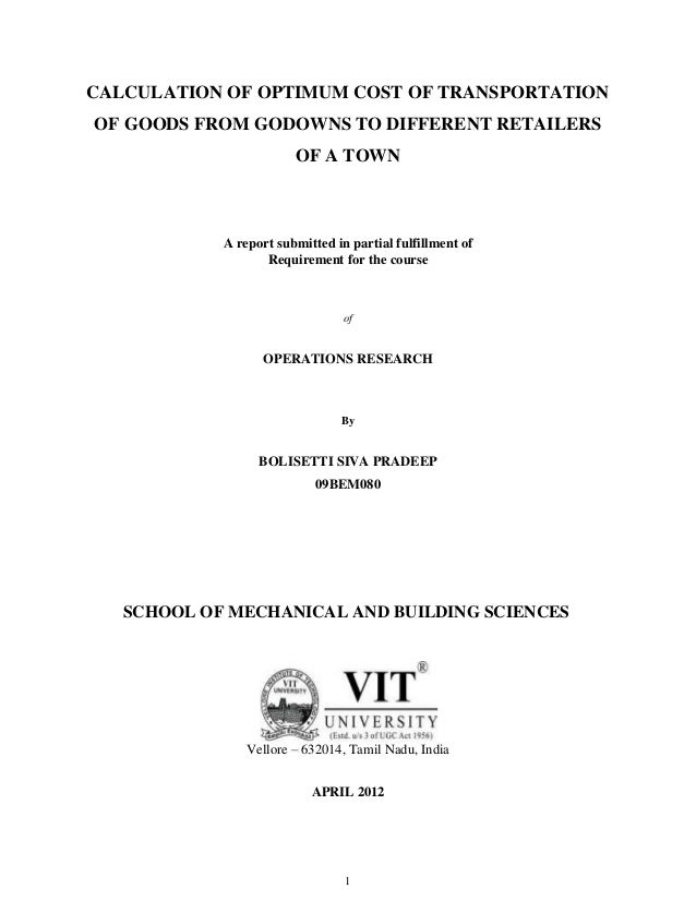 CALCULATION OF OPTIMUM COST OF TRANSPORTATION OF GOODS FROM GODOWNS TO DIFFERENT RETAILERS OF A TOWN  A report submitted i...