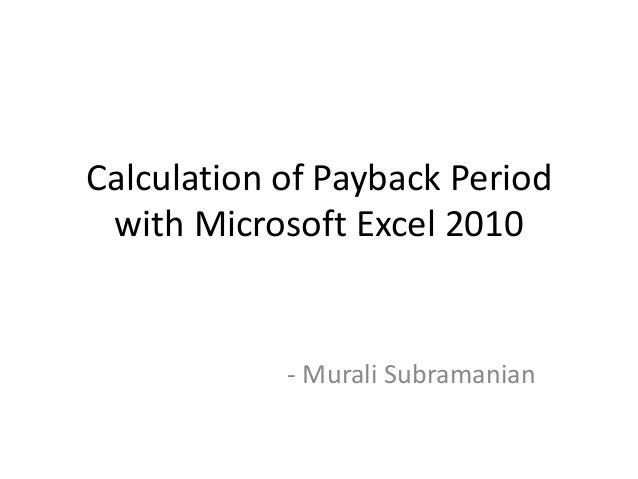 Calculation of payback period with microsoft excel 2010