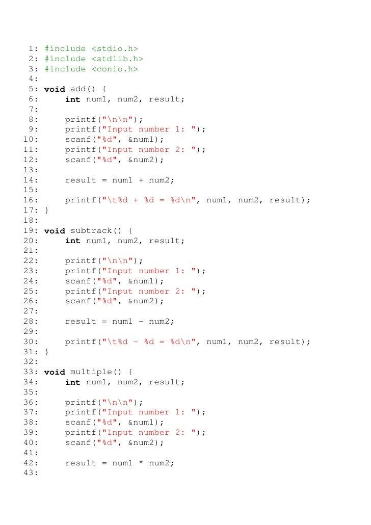 1:   #include <stdio.h> 2:   #include <stdlib.h> 3:   #include <conio.h> 4: 5:   void add() { 6:       int num1, num2, res...