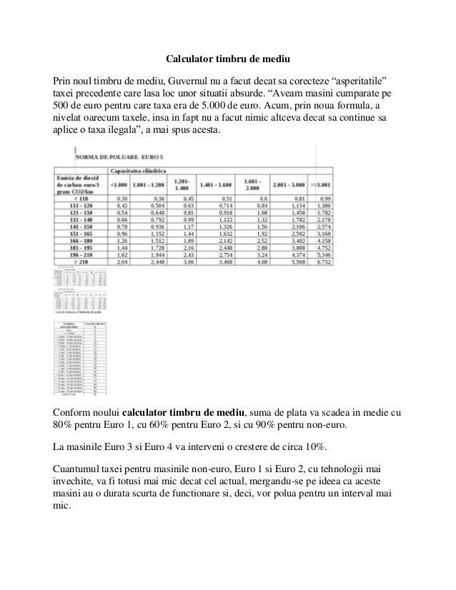 """Calculator timbru de mediuPrin noul timbru de mediu, Guvernul nu a facut decat sa corecteze """"asperitatile""""taxei precedente..."""