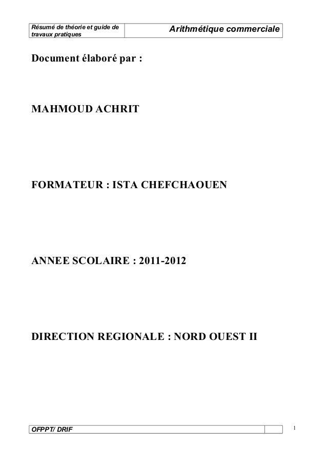 Résumé de théorie et guide de  travaux pratiques Arithmétique commerciale  Document élaboré par :  MAHMOUD ACHRIT  FORMATE...