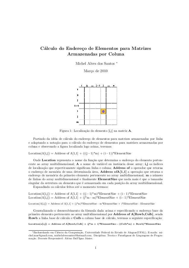 Cálculo do Endereço de Elementos para Matrizes Armazenadas por Coluna Michel Alves dos Santos  ∗  Março de 2010  Figura 1:...