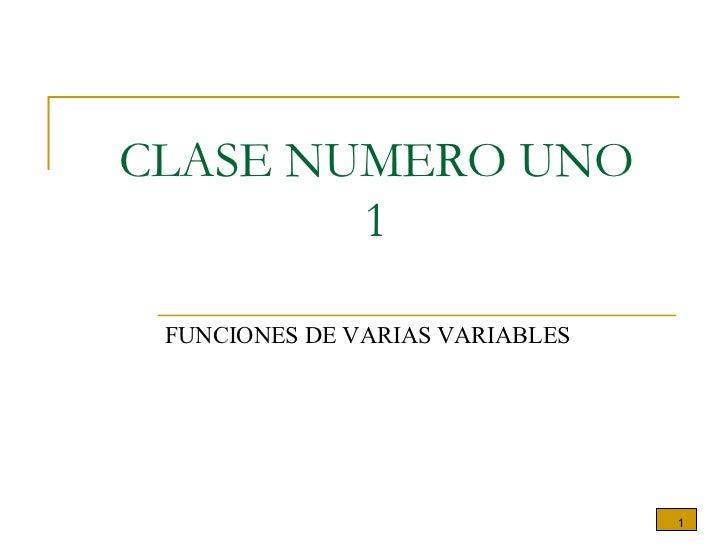 CLASE NUMERO UNO 1 FUNCIONES DE VARIAS VARIABLES