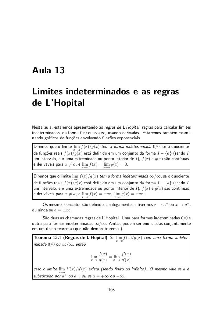 Aula 13Limites indeterminados e as regrasde LHopitalNesta aula, estaremos apresentando as regras de LHopital, regras para ...