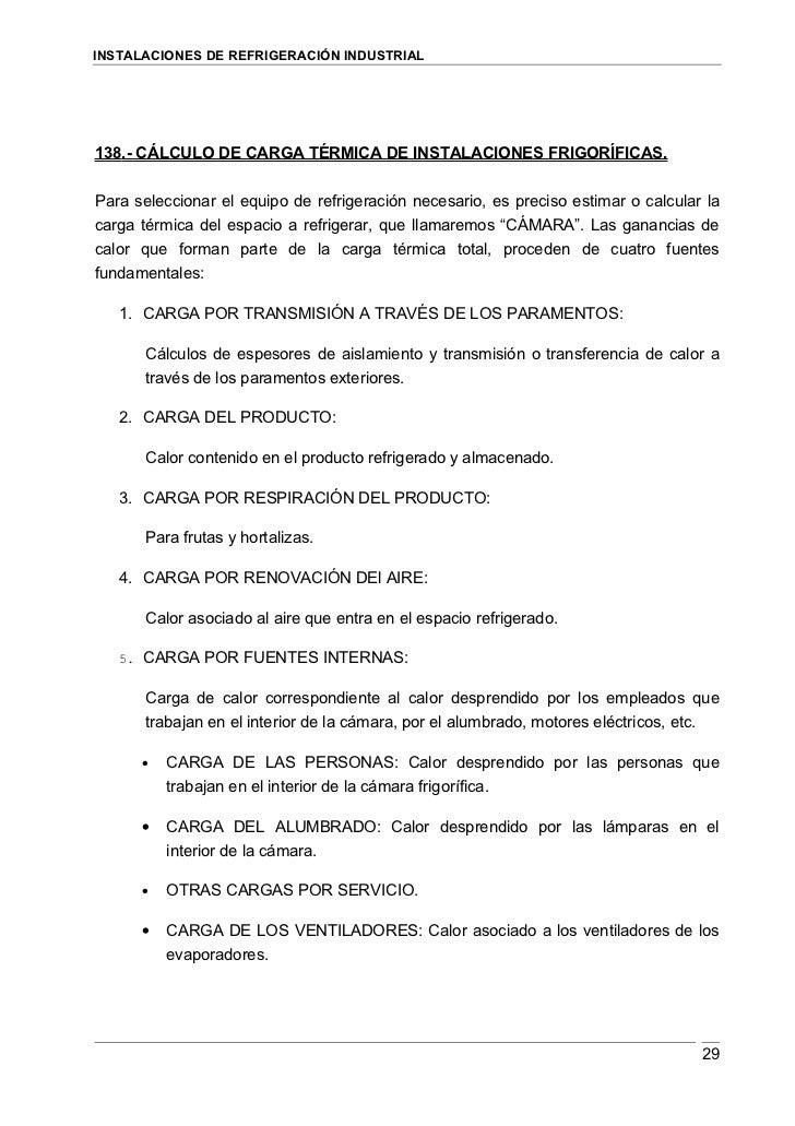 INSTALACIONES DE REFRIGERACIÓN INDUSTRIAL     138.- CÁLCULO DE CARGA TÉRMICA DE INSTALACIONES FRIGORÍFICAS.   Para selecci...