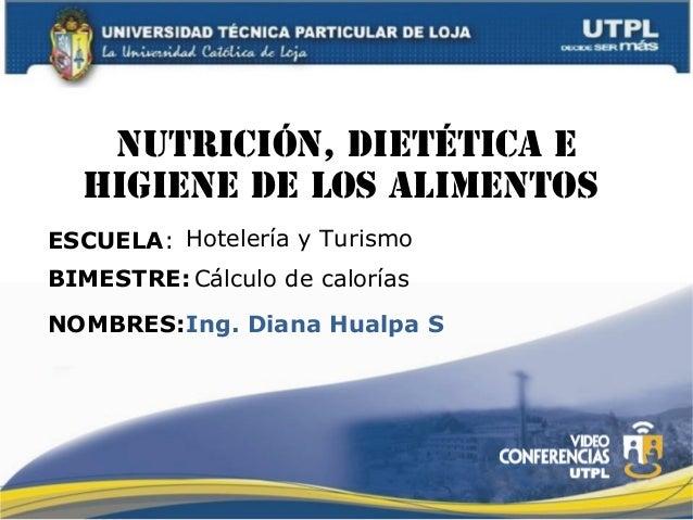 Calculo de calorias (I Bimestre - Nutricion Dietetica e Higiene de los Alimentos)