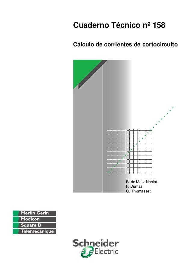 Cuaderno Técnico nº 158Cálculo de corrientes de cortocircuito                   B. de Metz-Noblat                   F. Dum...