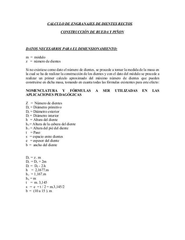CALCULO DE ENGRANAJES DE DIENTES RECTOS                         CONSTRUCCIÓN DE RUEDA Y PIÑONDATOS NECESARIOS PARA EL DIME...