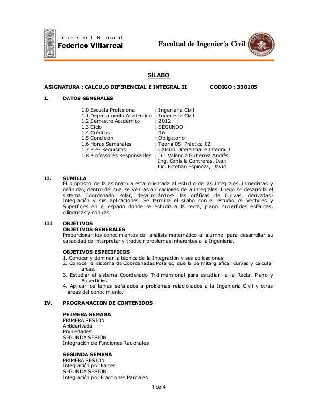 1 de 4 SÍLABO ASIGNATURA : CALCULO DIFERENCIAL E INTEGRAL II CODIGO : 3B0105 I. DATOS GENERALES 1.0 Escuela Profesional : ...